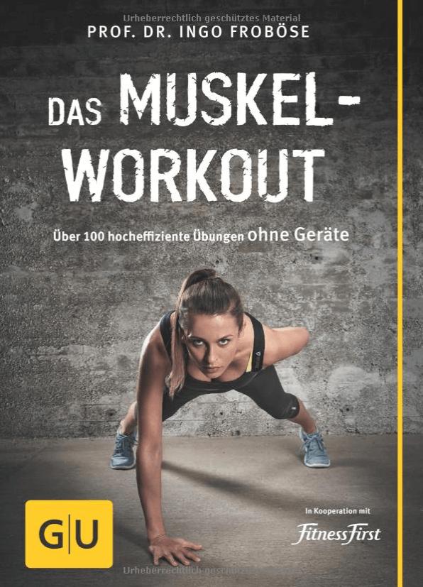 Das Muskel-Workout: Über 100 Übungen ohne Geräte